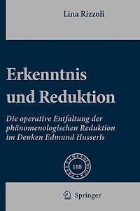 Erkenntnis Und Reduktion: Die operative Entfaltung der phänomenologischen Redukt