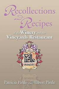 Recollections Recipes Winery Vineyards Restaur by Pirtle Patricia -Paperback