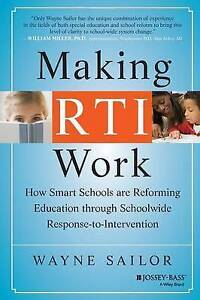 Making RTI Work: How Smart Schools are Reforming Education Through Schoolwide...