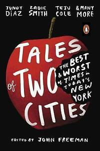 Tales of Two Cities: The Best and Worst of Times in Today's New York, Freeman, J