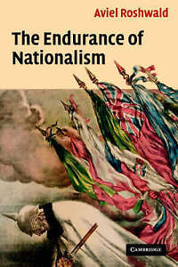 The Endurance of Nationalism: Ancient Roots and , Roshwald, Aviel, New