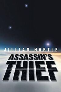 Assassin's Thief by Hartle, Jillian -Paperback