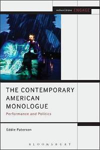 The Contemporary American Monologue: Performance and Politics by Eddie...