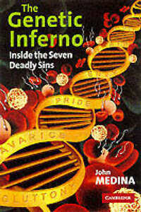 The Genetic Inferno: Inside the Seven Deadly Sins by John J. Medina