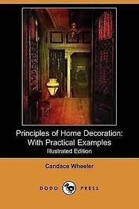 Principles of Home Decoration: With Practical Examples (Illustrated Edition) (Do