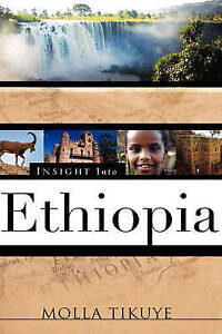 NEW Insight Into Ethiopia by Molla Tikuye