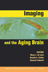 Imaging and the Aging Brain, Volume 1097, Mony J. de Leon