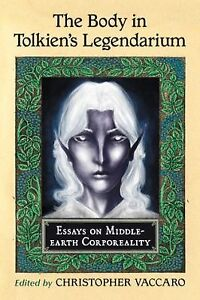 The-Body-in-Tolkiens-Legendarium-Essays-on-Middle-earth-Corporeality-Christop