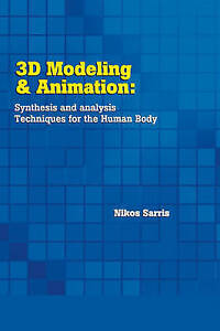 3D Modeling and Animation: Synthesis and Analysis Techniques for the Human Body,