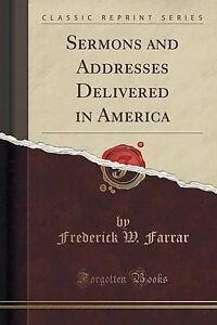 Sermons-Addresses-Delivered-in-America-Classic-Reprint-by-Farrar-Frederick-W