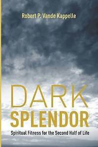 NEW Dark Splendor: by Robert P. Vande Kappelle