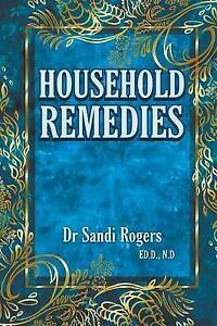 NEW Household Remedies: Back to Basics by Dr Sandi Rogers