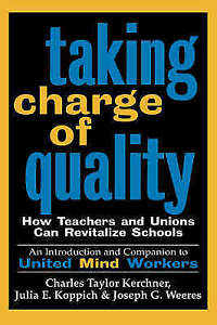 Taking-Charge-Quality-Teachers-Unions-How-Teachers-and-Unions-Can-Revitalize-Sc