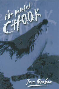 THE PAINTED CHOOK., Graham,  Jane., Used; Very Good Book