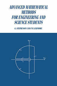 Advanced Mathematical Methods for Engineering and Science Students by Stephenso
