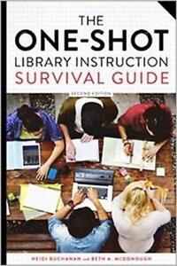 The One Shot Library Instruction Survival Guide 2nd Edition