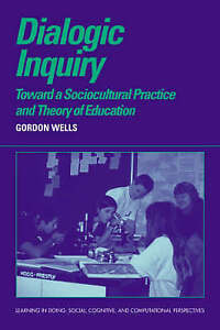 Dialogic Inquiry: Towards a Socio-cultural Practice and Theory of-ExLibrary