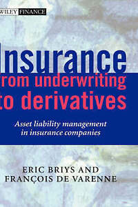 Insurance: From Underwriting to Derivatives, Eric Briys