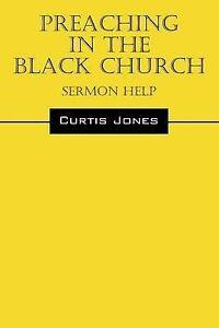 Preaching in the Black Church: Sermon Help by