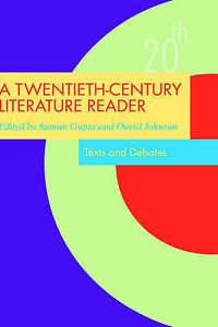 A Twentieth Century Literature Reader: Texts and Debates by Taylor & Francis Ltd