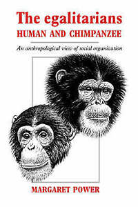 The Egalitarians - Human and Chimpanzee: An Anthropological View of Social Orga