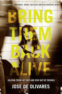 Bring Them Back Alive: Helping Teens Get Out and Stay Out of Trouble-ExLibrary