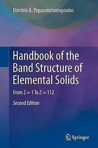 Handbook of the Band Structure of Elemental Solids: From Z = 1 to Z = 112:...