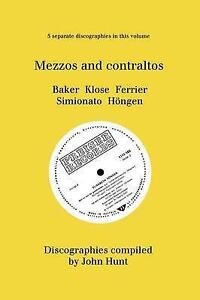 Mezzo and Contraltos. 5 Discographies. Janet Baker, Margarete Klose, Kathleen Fe