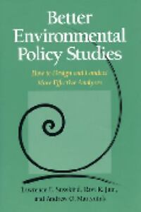 Better Environmental Policy Studies: How To Design And Conduct More Effective An