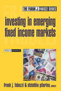 Investing in Emerging Fixed Income Markets, Frank J. Fabozzi