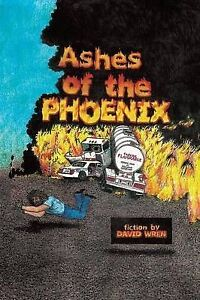 Ashes of the Phoenix Wren, David -Paperback