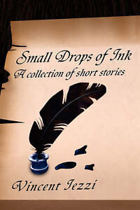 Small Drops of Ink: A Collection of Short Stories by