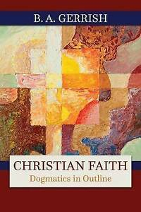 Christian Faith by Gerrish, B. a. -Paperback