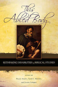 This Abled Body: Rethinking Disabilities in Biblical Studies (Semeia-ExLibrary