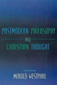Postmodern Philosophy and Christian Thought (Indiana Series in the Philosophy of