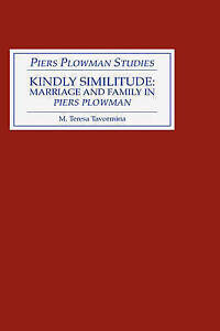 Kindly Similitude: Marriage and Family in Piers Plowman (Piers Plowman Studies)
