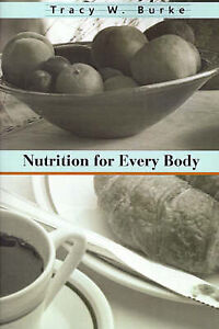 NEW Nutrition for Every Body by Tracy Burke