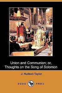 Union Communion Or Thoughts on Song Solomon (Dodo Pr by Taylor J Hudson