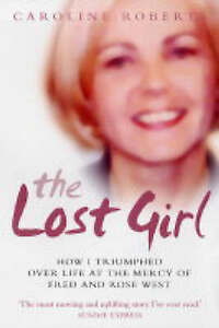 The Lost Girl: How I Triumphed Over Life at the Mercy of Fred and Rose West,ACCE
