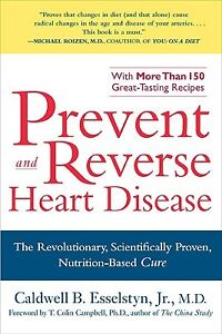Prevent and Reverse Heart Disease - Caldwell B. Esselstyn Jr. M.D - Healthy diet