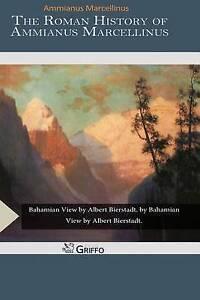 The Roman History of Ammianus Marcellinus Marcellinus, Ammianus -Paperback