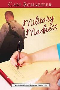 Military Madness: The Yellow Ribbon Chronicles: Volume Two by Schaeffer, Cari