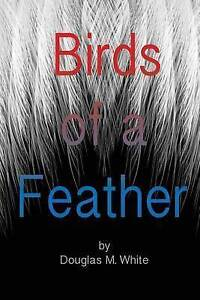 Birds of a Feather by White, Douglas M. -Paperback