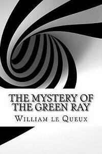 The-Mystery-of-the-Green-Ray-by-Le-Queux-William-Paperback