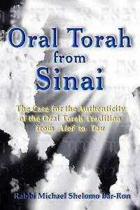 Oral Torah Sinai Case for Authenticity Oral  by Bar-Ron R Michael Shelomo