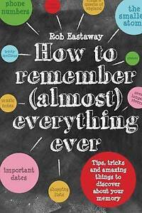 How to Remember (Almost) Everything, Ever Book