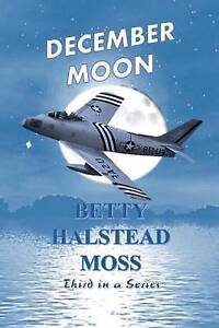 December Moon by Moss, Betty Halstead -Paperback
