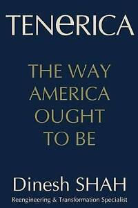 Tenerica: The Way America Ought to Be by Shah, Dinesh -Paperback