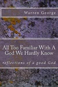 All-Too-Familiar-God-We-Hardly-Know-Driving-Hopelessness-Away-by-George-Warren