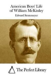 American Boys' Life of William McKinley by Stratemeyer, Edward 9781512219999